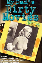 My dad`s dirty movies: Vol. 2